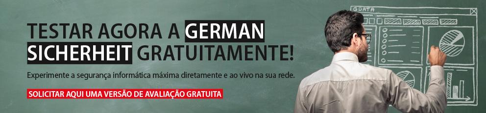 TESTAR AGORA A GERMAN SICHERHEIT GRATUITAMENTE!